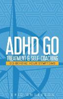 ADHD Go: Treatment & Self-Coaching (Paperback)