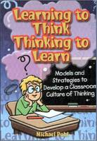 Learning to Think, Thinking to Learn: Models and Strategies to Devlop a Classroom Culture of Thinking - Learning to Think, Thinking to Learn 2 (Paperback)