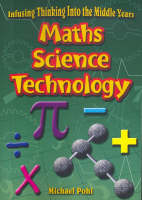 Maths & Science: Maths and Science - Infusing thinking into the middle years (Paperback)