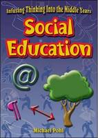 Social Education: Infusing Thinking into the Middle Years - Infusing thinking into the middle years (Paperback)