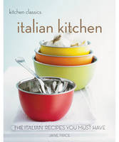Italian Kitchen: The Italian Recipes You Must Have - Kitchen Classics S. (Paperback)
