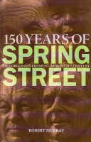 150 Years of Spring Street: Victorian Government 1850s to 21st Century (Paperback)