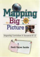 Mapping the Big Picture: Integrating Curriculum and Assessment K12 (Paperback)