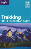 Lonely Planet Trekking in the Patagonian Andes - Travel Guide (Paperback)