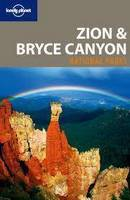 Lonely Planet Zion & Bryce Canyon National Parks - Travel Guide (Paperback)