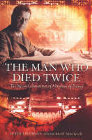 The Man Who Died Twice: The Life and Adventures of Morrison of Peking (Paperback)