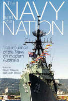 The Navy and the Nation: The Influence of the Navy on Modern Australia (Paperback)