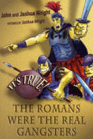 It's True! the Romans Were the Real Gangsters (6) - IT'S TRUE! 6 (Paperback)