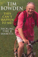 This Can't Happen to Me!: Tackling Type 2 Diabetes (Paperback)