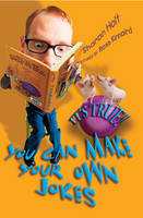 It's True! You Can Make Your Own Jokes - It's True! S. No.21 (Paperback)