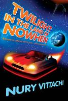 Twilight in the Land of Nowhen (Paperback)
