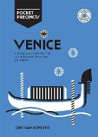 Venice Pocket Precincts: A Pocket Guide to the City's Best Cultural Hangouts, Shops, Bars and Eateries - Pocket Precincts (Paperback)