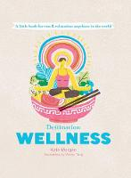 Destination Wellness: A Little Book for Rest and Relaxation Anywhere in the World - Destination Series (Hardback)