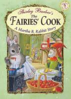 Classic Fairies Martha B. Rabbit and the Fairies Cook (Paperback)