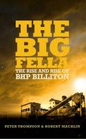 The Big Fella: The Rise and Rise of BHP Billiton (Hardback)