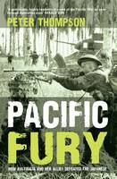 Pacific Fury: How Australia and Her Allies Defeated the Japanese (Paperback)