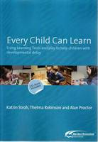 Every Child Can Learn: Using Learning Tools and Play to Help Children with Developmental Delay : Book + CD-ROM