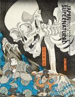 Japan Supernatural: ghosts, goblins and monsters 1700's to now (Paperback)