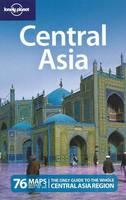 Lonely Planet Central Asia: Kazakhstan, Tajikista, Uzbekistan, Kyrgyzstan, Turkmenistan - Travel Guide (Paperback)