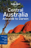 Lonely Planet Central Australia - Adelaide to Darwin - Travel Guide (Paperback)