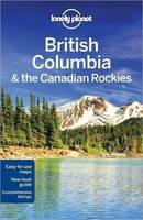 Lonely Planet British Columbia & the Canadian Rockies - Travel Guide (Paperback)