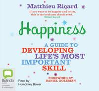Happiness: A Guide to Developing Life's Most Important Skill (CD-Audio)