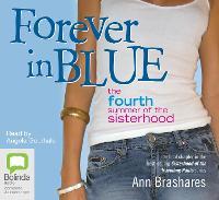 Forever in Blue: The Fourth Summer of the Sisterhood - Sisterhood 4 (CD-Audio)
