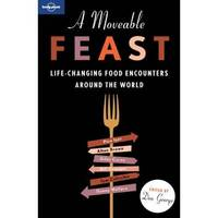 A Moveable Feast: Life-Changing Food Adventures Around the World - Lonely Planet Travel Literature (Paperback)