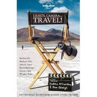 Lights, Camera..Travel! - Lonely Planet Travel Literature (Paperback)