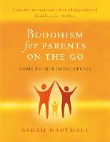 Buddhism for Parents On the Go: Gems to Minimise Stress (Paperback)