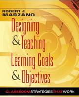 Designing and Teaching Learning Goals and Objectives (Paperback)