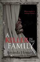 A Killer in the Family: When Murder is Waiting at Home (Paperback)