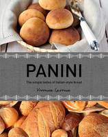 Panini: the Simple Tastes of Italian Style Bread (Hardback)
