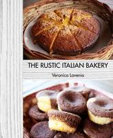 The Rustic Italian Bakery (Hardback)
