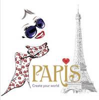 Paris: Create Your World (Paperback)