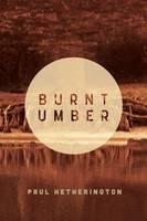 Burnt Umber (Paperback)