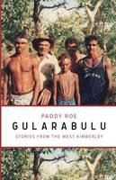 Gularabulu: Stories from the West Kimberley (Paperback)