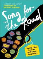 A Song for the Road: Touring Tales from Our Best Singer-Songwriters (Paperback)