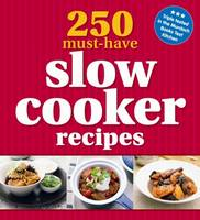 250 Must-Have Slow Cooker Recipes (Paperback)