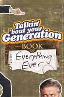 Talkin' 'Bout Your Generation Book of Everything Ever (Paperback)