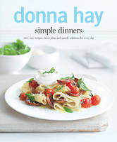 Simple Dinners: 140+ New Recipes, Clever Ideas and Speedy Solutions for Every Day (Paperback)