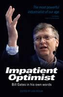 Impatient Optimist: Bill Gates in His Own Words (Paperback)