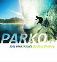 Parko: Joel Parkinson's Surfing Journey (Hardback)