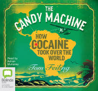 The Candy Machine: How Cocaine Took Over The World (CD-Audio)