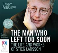 The Man Who Left Too Soon: The Life and Works of Stieg Larsson (CD-Audio)