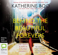 Behind the Beautiful Forevers: Life, Death and Hope in a Mumbai Undercity (CD-Audio)