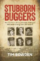 Stubborn Buggers: The Survivors of the Infamous POW Gaol That Made Changi Look Like Heaven (Paperback)