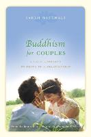 Buddhism for Couples: A Calm Approach to Being in a Relationship (Paperback)