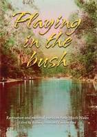 Playing in the Bush: Recreation and National Parks in New South Wales (Paperback)