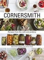 Cornersmith: Recipes from the cafe and picklery (Hardback)